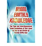 img - for Beyond Earthly Knowledge: The Time and Interdimensional Travel Revelations of Rick Lipani as Told to and Written by Patricia Griffin Ress (Paperback) - Common book / textbook / text book