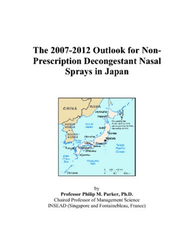 (The 2007-2012 Outlook for Non-Prescription Decongestant Nasal Sprays in Japan)