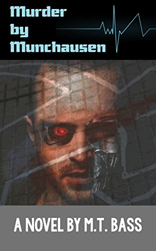Murder by Munchausen Future Crime Mysteries  by M.T. Bass ebook deal