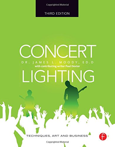 Pdf Arts Concert Lighting, Third Edition: Techniques, Art and Business