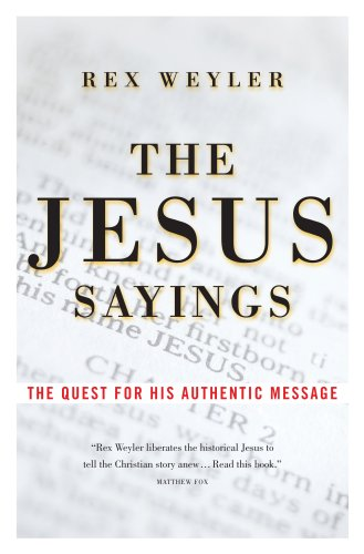 Download The Jesus Sayings: The Quest for His Authentic Message PDF