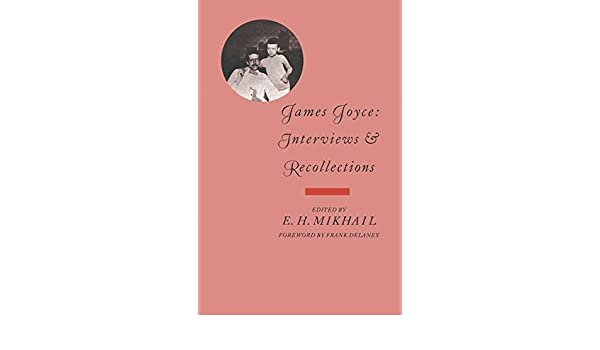 James Joyce: Interviews and Recollections
