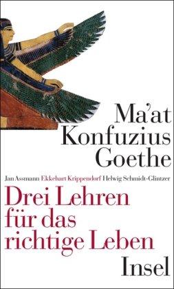 ma-at-konfuzius-goethe-drei-lehren-fr-das-richtige-leben