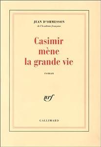 vignette de 'Casimir mène la grande vie (Jean d' Ormesson)'