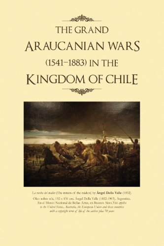 THE GRAND ARAUCANIAN WARS (1541-1883) IN THE KINGDOM OF CHILE ()