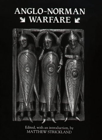 Anglo-Norman Warfare: Studies in Late Anglo-Saxon and Anglo-Norman Military Organization and Warfare from Brand: Boydell Brewer Inc