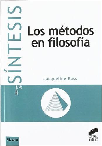 Los métodos en filosofía Colección Síntesis. Filosofía: Amazon.es: Jacqueline Russ: Libros
