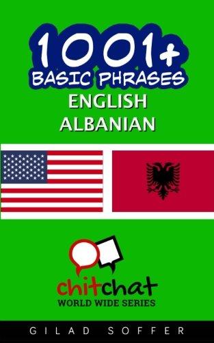 1001+ Basic Phrases English - Albanian (English and Albanian Edition)...