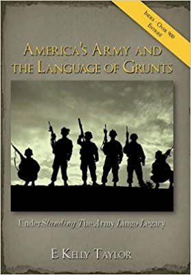 Téléchargement du forum de manuels [America's Army and the Language of Grunts: Understanding the Army Lingo Legacy] (By: E Kelly Taylor) [published: November, 2009] CHM
