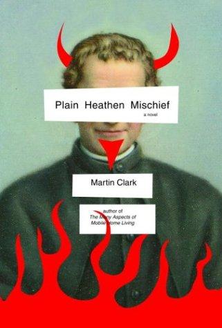 Plain Heathen Mischief