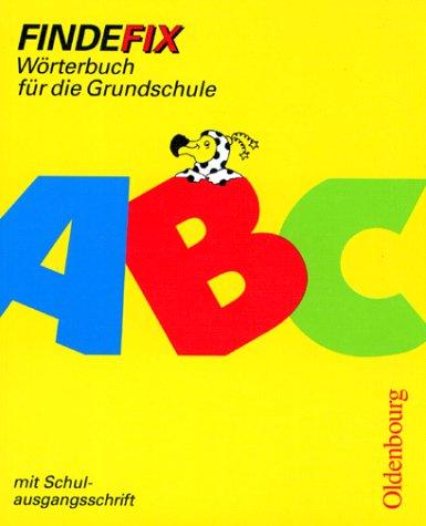 Findefix - Neubearbeitung. Wörterbuch für die Grundschule mit Bild-Wörterbuch: Findefix, neue Rechtschreibung, Mit Schulausgangsschrift