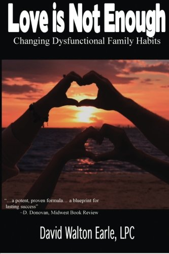 Love is Not Enough - II: Changing Dysfunctional