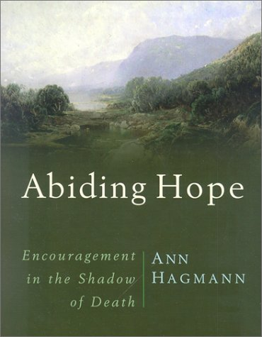 Abiding Hope: Encouragement in the Shadow of Death (In The Shadow Of The Living Room)