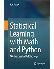 Statistical Learning with Math and Python: 100 Exercises for Building Logic