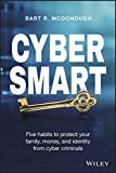 img - for Cyber Smart: Five Habits to Protect Your Family, Money, and Identity from Cyber Criminals book / textbook / text book