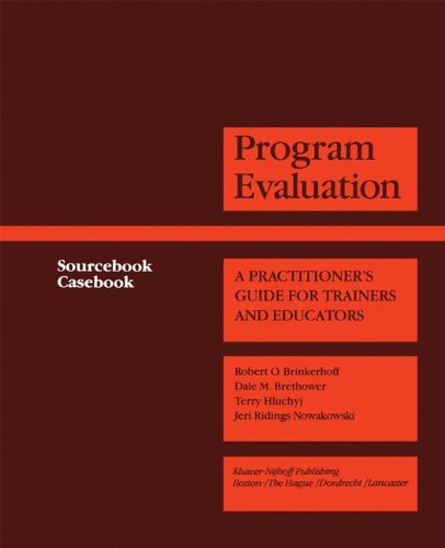 Program Evaluation: A Practitioner's Guide for Trainers and Educators (Evaluation in Education and Human Services)