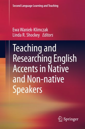 Teaching and Researching English Accents in Native and Non-native Speakers (Second Language Learning and Teaching)