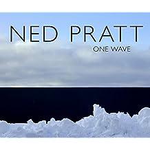 Ned Pratt: One Wave