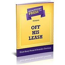 Short Story Press Presents Off His Leash
