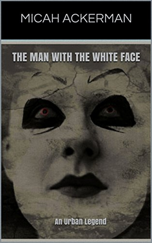 The Man With The White Face: An Urban Legend