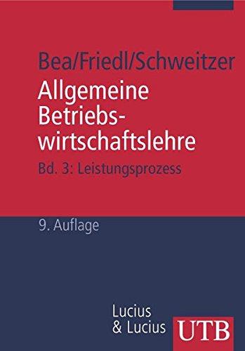 Allgemeine Betriebswirtschaftslehre 3. Leistungsprozeß.