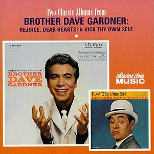 Two Classic Albums from Brother Dave Gardner - Rejoice Dear Hearts/Kick Thy O