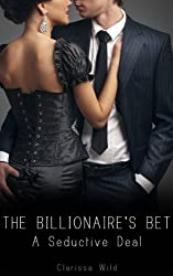 The Billionaire's Bet #1: A Seductive Deal (Erotic Romance with alpha male) (English Edition)
