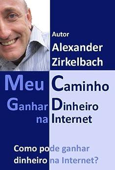 Meu caminho - Ganhar dinheiro na Internet (Portuguese Edition) Kindle
