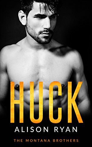 HUCK: The Montana Brothers (Mountain Men of Montana Book 1)