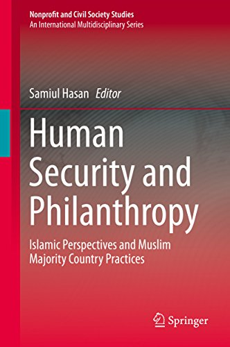 Download Human Security and Philanthropy: Islamic Perspectives and Muslim Majority Country Practices (Nonprofit and Civil Society Studies) Pdf