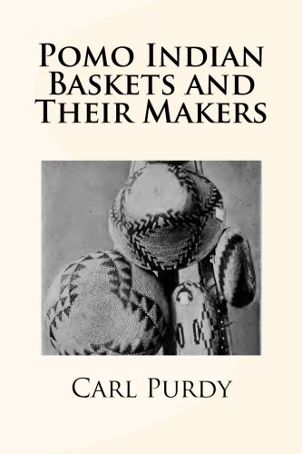 (Pomo Indian Baskets and Their Makers)