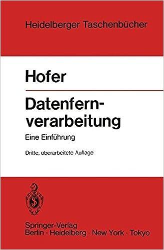 Datenfernverarbeitung: Außenstelle - Datenfernübertragung Rechenzentrum - Betriebsabwicklung Eine Einführung (Heidelberger Taschenbücher) (German Edition): Volume 120