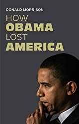 How Obama (Almost) Lost America