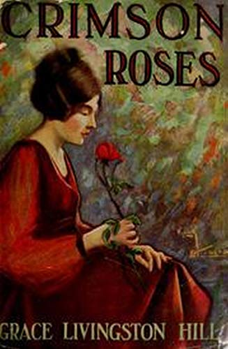 Crimson Roses (Grace Livingston Hill Book ()