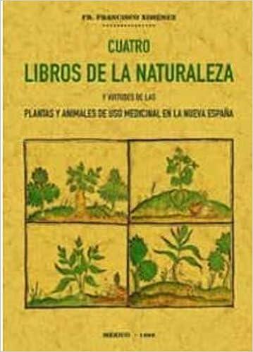 cuatro libros De La Naturaleza y virtudes de Las Plantas y animales de uso Comercial En La Nueva España: Amazon.es: Hernández, Francisco: Libros