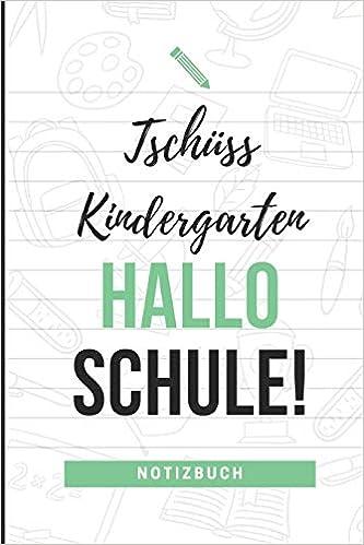 Tschüss Kindergarten Hallo Schule Notizbuch A5 Notizbuch