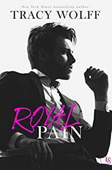 Royal Pain: A His Royal Hotness Novel by [Wolff, Tracy]