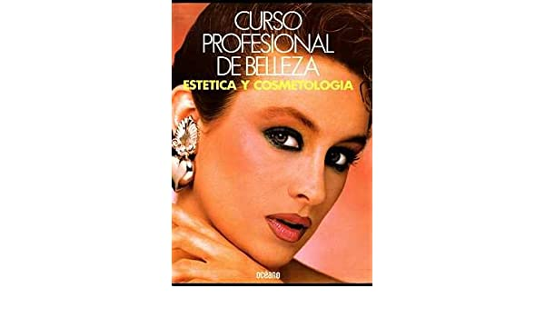 Curso Profesional de Belleza: Estetica y Cosmetologia Completa, Vols.1, 2, 3: 9788470695230: Amazon.com: Books