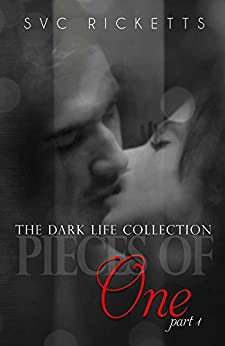 Pieces Of One, Part 1 (The Dark Life Collection) by [Ricketts, SVC]