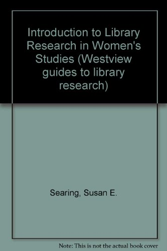 Introduction To Library Research In Women's Studies (Westview Guides to Library Research)