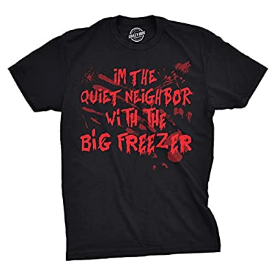Crazy Dog T-Shirts Mens Im The Quiet Neighbor with The Big Freezer Tshirt Funny Halloween Tee