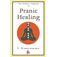 The Holistic Tradition of Pranic Healing