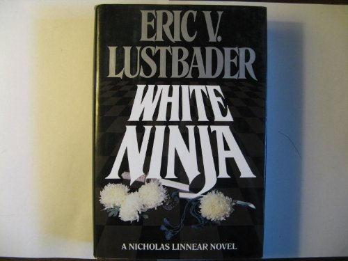 White Ninja by Eric V. Lustbader