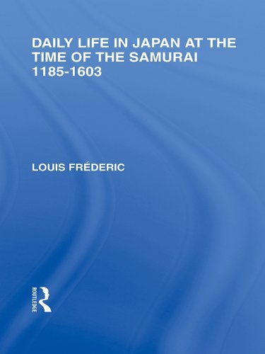 Daily Life in Japan: At The Time of the Samurai, 1185-1603 (Routledge Library Editions: Japan) Pdf