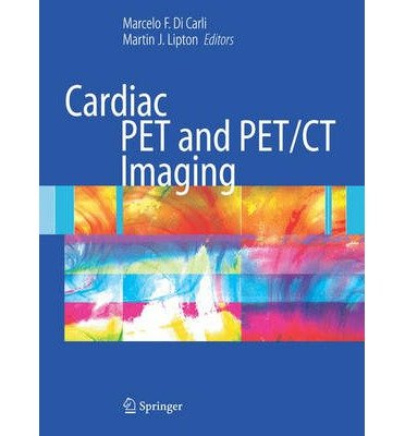 [(Cardiac PET and PET /CT Imaging)] [Author: Marcelo F. Di Carli] published on (October, 2007) pdf
