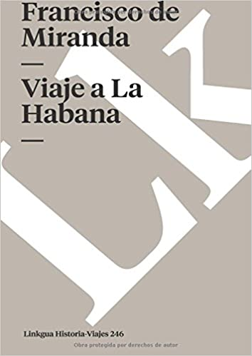 Viaje a La Habana (Memoria-Viajes) (Spanish Edition): Francisco de Miranda: 9788496290730: Amazon.com: Books
