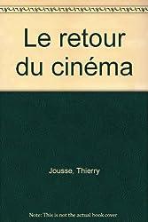 Le retour du cinema (Questions de societe) (French Edition)