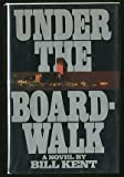 Under the Boardwalk, Bill Kent, 1557100195