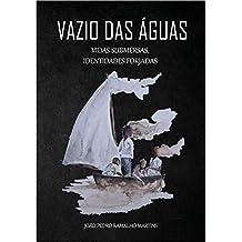 Vazio das Águas: Vidas submersas, identidades forjadas