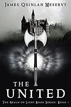 The United: The Realm of Light Book Series Book 1 (The Rai Saga) by [Meservy, James]
